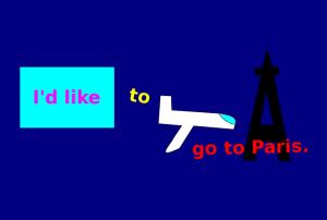 I'd like to go to Paris.